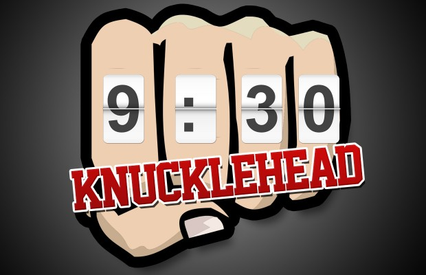 Monday's 9:30 Knucklehead